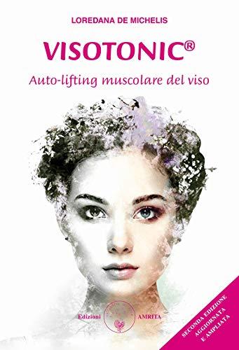 Visotonic®. Auto-lifting muscolare del viso. Ediz. ampliata (Ben-essere)