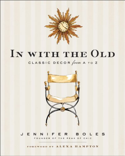 In with the Old: Classic Decor from A to Z (English Edition)