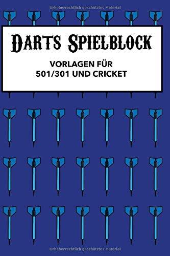 Darts Spielblock: Punkteheft für's Dartspiel zum selber ausfüllen | 130 Seiten| A5 | Punktetabellen für Modi: 501, 301 und Cricket bzw. Tactics | bis 6 Spieler | Vorlage für über 100 Spiele