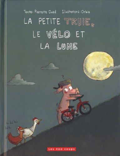 La petite truie, le vélo et la lune (Grimace)