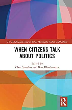 When Citizens Talk About Politics (The Mobilization Series on Social Movements, Protest, and Culture) (English Edition)