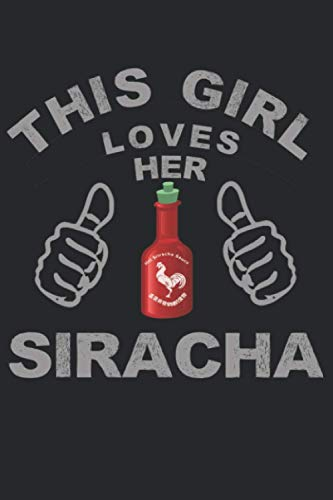 This Girl Loves Her Siracha: Hot Sauce Chilli Pepper Lover, Lined Journal, 120 Pages, 6x9, Perfect Notebook and To-do Lists