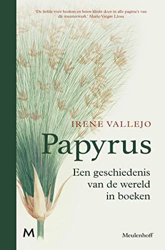 Papyrus: De geschiedenis van de wereld in boeken (Dutch Edition)