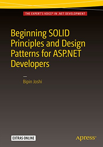 Beginning SOLID Principles and Design Patterns for ASP.NET Developers (English Edition)
