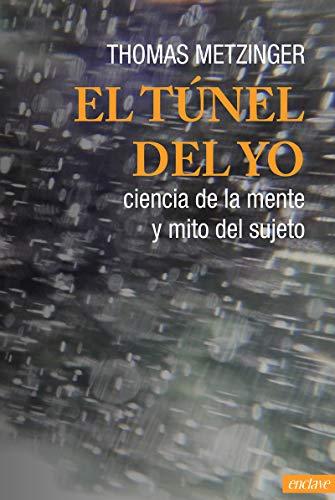 El túnel del Yo: Ciencia de la mente y mito del sujeto: 2 (STALKERS)