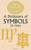 A Dictionary of Symbols (Dover Occult) by J. E. Cirlot(2002-09-16)