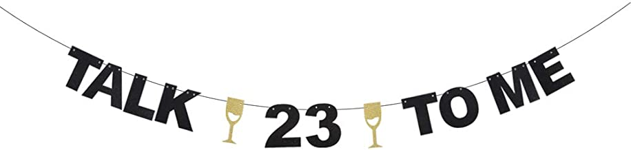 Talk 23 to Me 丨 Twenty Three Years Old Birthday Banner - Champagne Goblets Glitter Décor - Cheers to Fabulous 23rd Birthday - Wedding Anniversary Party Decoration
