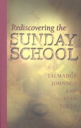 Rediscovering the Sunday School by Stan Toler (2000-01-17)