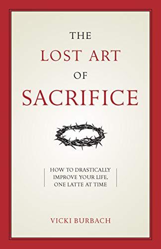 The Lost Art of Sacrifice