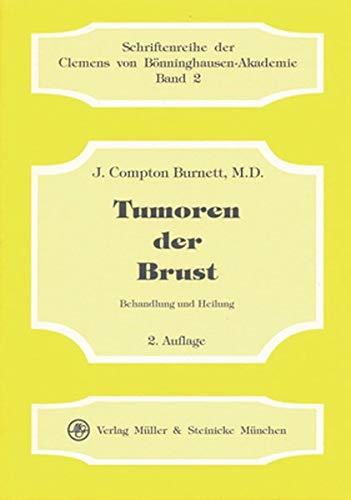 Tumoren der Brust: Behandlung und Heilung (Schriftenreihe der Clemens von Bönninghausen-Akademie)