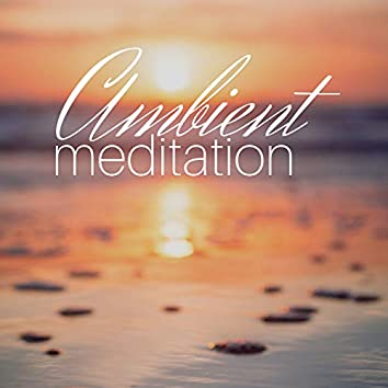 Ambient Meditation: Long Relaxing and Soothing Ambient Track for Meditation and Spa Therapy