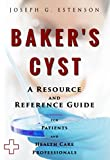 Baker's Cyst - A Reference Guide (BONUS DOWNLOADS) (The Hill Resource and Reference Guide Book 61)