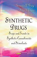 Synthetic Drugs: Scope and Trends in Synthetic Cannabinoids and Stimulants (Substance Abuse Assessment, Interventions and Treatment)