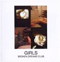Broken Dreams Club by Girls (2010-11-21)