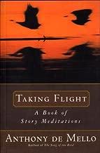 Taking Flight by Anthony De Mello (1990-07-01)