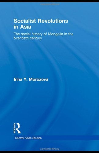 Socialist Revolutions in Asia: The Social History of Mongolia in the 20th Century (Central Asian Studies)