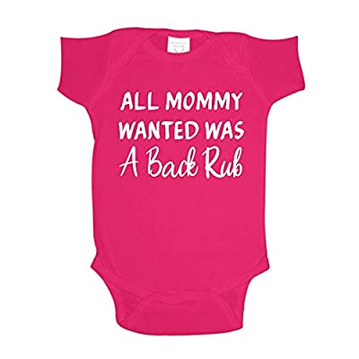 All Mommy Wanted was A Back Rub Baby One Piece NB Cyber Pink