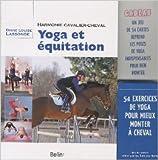 Yoga et équitation - Harmonie cavalier-cheval de Diane Louise Lassonde ( 20 avril 2010 ) - 20/04/2010