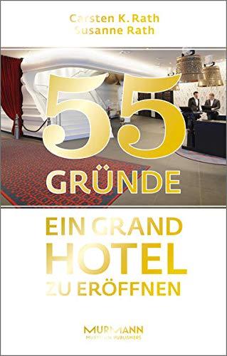 55 Gründe, ein Grand Hotel zu eröffnen