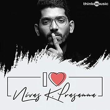 I Love Nivas K. Prasanna