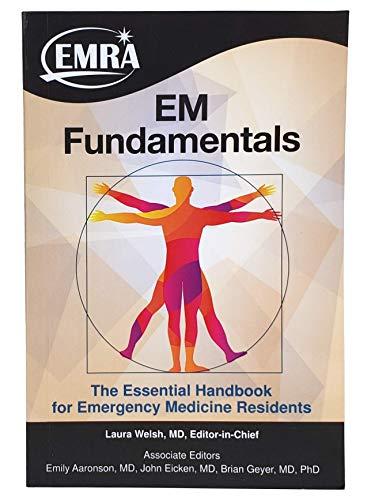 EM Fundamentals: The Essential Handbook for Emergency Medicine Residents
