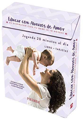 Educar con abrazos de amor: Es disfrutar con tu bebé. De 0 a 18 meses (Guías Para Padres Y Madres)