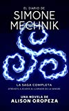 SAGA COMPLETA - El Diario de Simone Mechnik