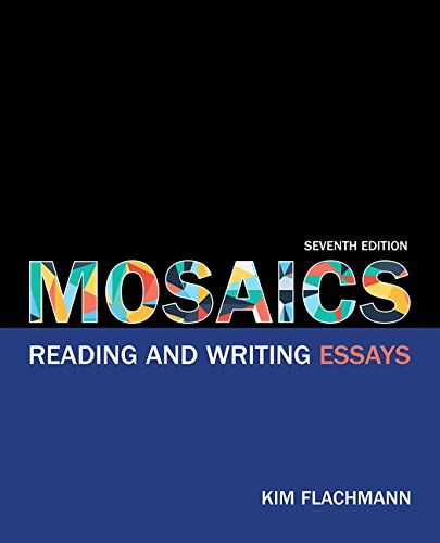 Mosaics: Reading and Writing Essays Plus MyLab Writing with Pearson eText -- Access Card Package (7th Edition)