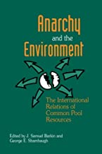 Anarchy and the Environment: The International Relations of Common Pool Resources
