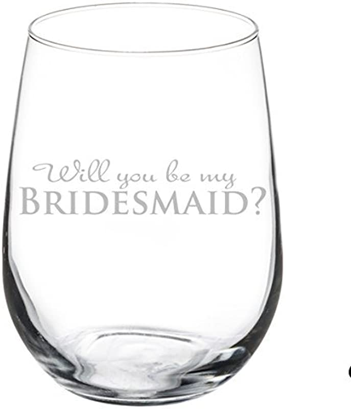 Wine Glass Goblet Wedding Bride Will You Be My Bridesmaid 17 Oz Stemless