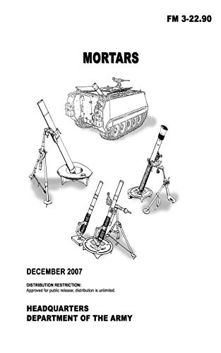 FM 3-22.90: Mortars, 7 December 2007 (English Edition)