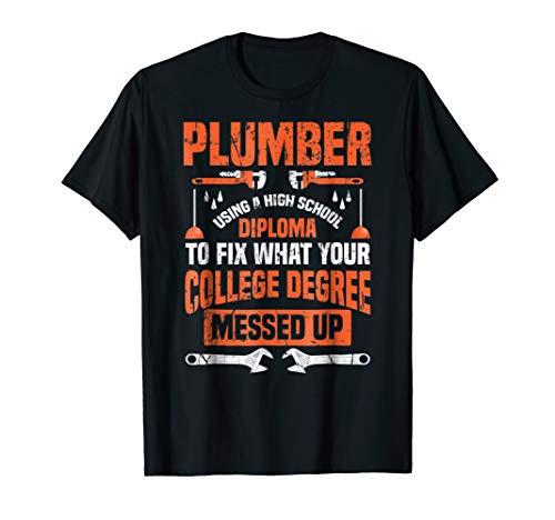 Plumber Funny College Plumbing Joke Pun T-Shirt Gift