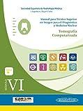 Manual para Tecnico superior en imagen para el diagnostico y Medicina Nuclear (Módulo VI. Tomografía Computarizada)