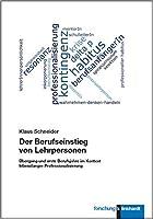 Der Berufseinstieg von Lehrpersonen: Uebergang und erste Berufsjahre im Kontext lebenslanger Professionalisierung