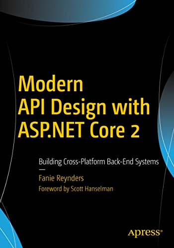 Modern API Design with ASP.NET Core 2: Building Cross-Platform Back-End Systems (English Edition)