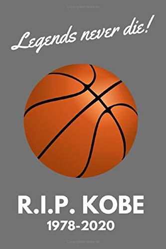 Legends Never Die: In memory Of Kobe Bryant Rest in peace legend   Notebook   Journal Blank Lined Journal 100 pages   Vol. 1