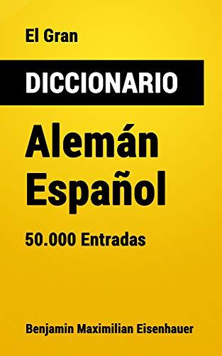 El Gran Diccionario Alemán-Español: 50.000 Entradas (