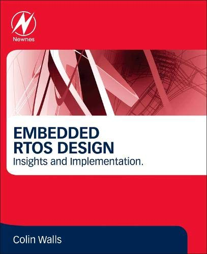 Embedded Real-Time Operating Systems Design: Insights and Implementation