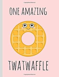 One amazing Twatwaffle: Novelty swearword notebook, Blank Lined Journal