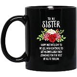 Feliz día de la madre a mi hermana que sigue preparando una taza de café negra de un estándar increíblemente alto de 11 oz