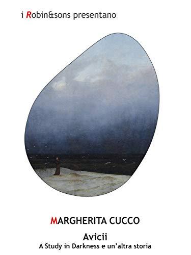 Avicii: A Study in Darkness e un'altra storia (Robin&sons) (Italian Edition)