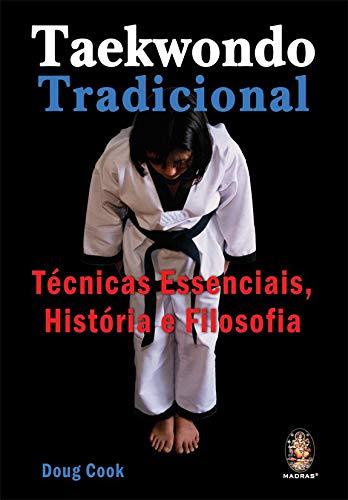 Taekwondo tradicional: Técnicas essenciais, história e filosofia