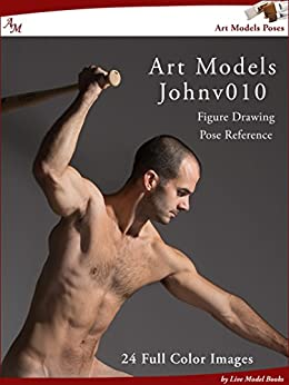 Art Models JohnV010: Figure Drawing Pose Reference (Art Models Poses) by [Douglas Johnson]