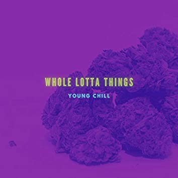 Whole Lotta Things