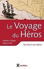Le voyage du héros - Un éveil à soi-même de Stephen Gilligan