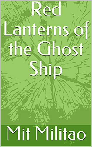 Red Lanterns of the Ghost Ship (English Edition)