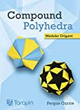 Compound Polyhedra: Modular Origami