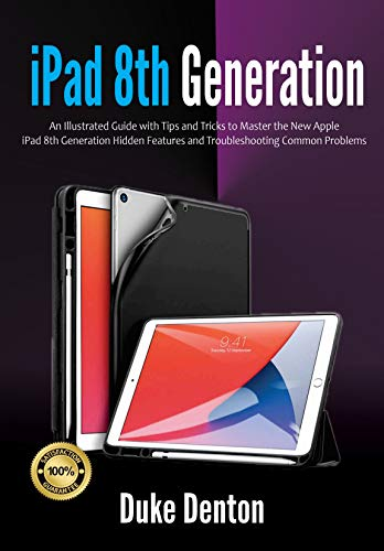 iPad 8th Generation: An Illustrated Guide with Tips and Tricks to Master the New Apple iPad 8th Generation Hidden Features and Troubleshooting Common Problems (English Edition)