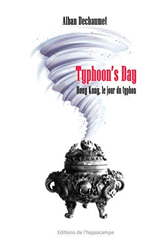 Typhoon's Day, Hong Kong le jour du typhon (French Edition)