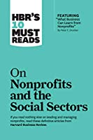 "HBR's 10 Must Reads on Nonprofits and the Social Sectors (featuring ""What Business Can Learn from Nonprofits"" by Peter F. Drucker) (HBR's 10 Must Reads)"